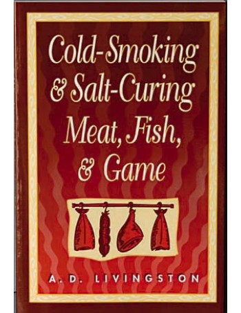 Cold Smoking & Salt Curing Meat, Fish & Game