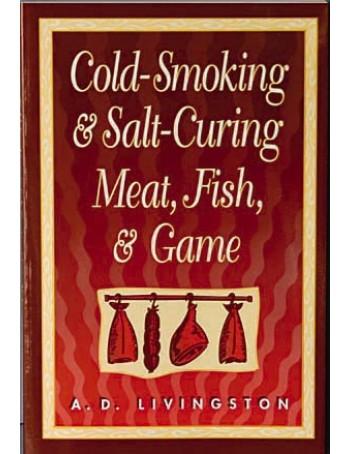 Cold Smoking & Salt Curing Meat, Fish & Game