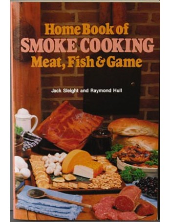 Home Book of Smoke Cooking Meat, Fish and Game